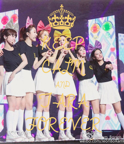 Poster: KEEP CALM AND T-ARA FOREVER