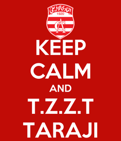 Poster: KEEP CALM AND T.Z.Z.T TARAJI
