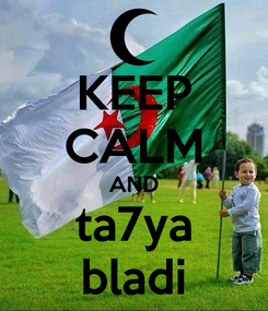 Poster: KEEP CALM AND ta7ya bladi
