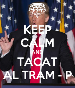 Poster: KEEP CALM AND TACAT AL TRAM - P