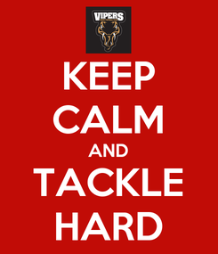 Poster: KEEP CALM AND TACKLE HARD