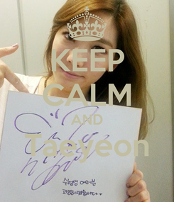 Poster: KEEP CALM AND Taeyeon