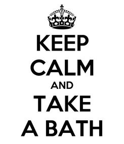 Poster: KEEP CALM AND TAKE A BATH