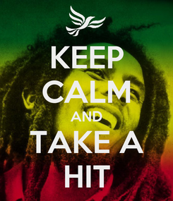 Poster: KEEP CALM AND TAKE A HIT