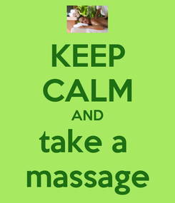 Poster: KEEP CALM AND take a  massage