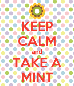 Poster: KEEP CALM and TAKE A MINT