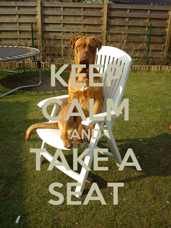 Poster: KEEP CALM AND TAKE A SEAT
