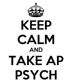 Poster: KEEP CALM AND TAKE AP PSYCH