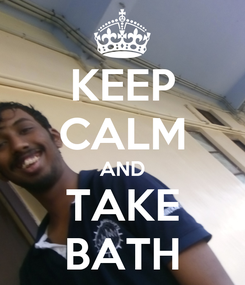 Poster: KEEP CALM AND TAKE BATH