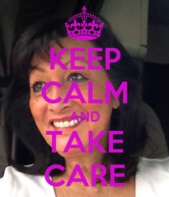 Poster: KEEP CALM AND TAKE CARE