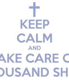 Poster: KEEP CALM AND TAKE CARE OF THOUSAND SHEEP