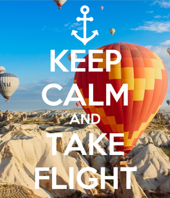 Poster: KEEP CALM AND TAKE FLIGHT