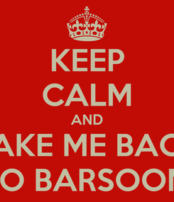 Poster: KEEP CALM AND TAKE ME BACK TO BARSOOM