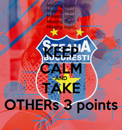 Poster: KEEP CALM AND TAKE OTHERs 3 points