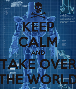 Poster: KEEP CALM AND TAKE OVER THE WORLD