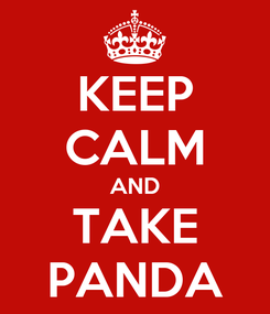 Poster: KEEP CALM AND TAKE PANDA