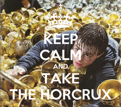 Poster: KEEP CALM AND TAKE THE HORCRUX