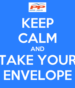 Poster: KEEP CALM AND TAKE YOUR ENVELOPE