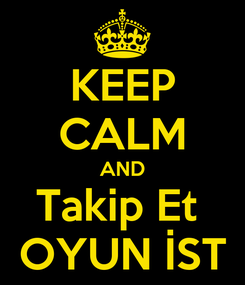 Poster: KEEP CALM AND Takip Et  OYUN İST