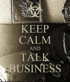Poster: KEEP CALM AND TALK BUSINESS