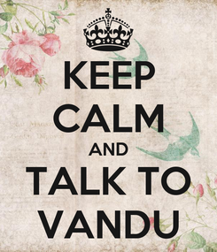 Poster: KEEP CALM AND TALK TO VANDU