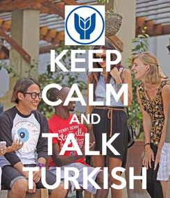 Poster: KEEP CALM AND TALK  TURKISH