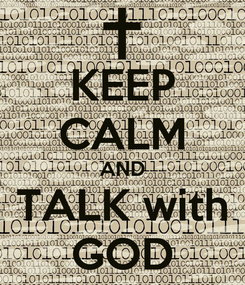 Poster: KEEP CALM AND TALK with GOD