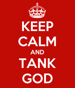 Poster: KEEP CALM AND TANK GOD