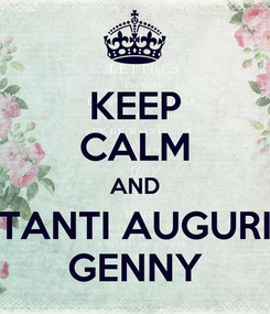 Poster: KEEP CALM AND TANTI AUGURI GENNY
