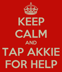Poster: KEEP CALM AND TAP AKKIE FOR HELP