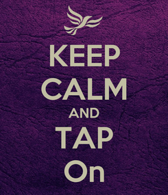 Poster: KEEP CALM AND TAP On