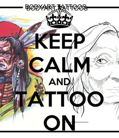 Poster: KEEP CALM AND TATTOO ON