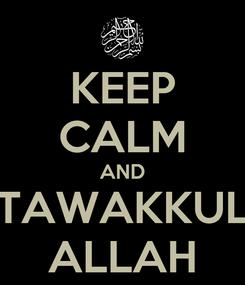 Poster: KEEP CALM AND TAWAKKUL ALLAH