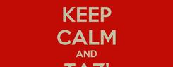 Poster: KEEP CALM AND TAZ' DINGO!