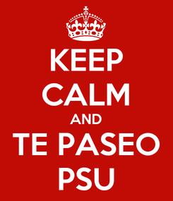 Poster: KEEP CALM AND TE PASEO PSU