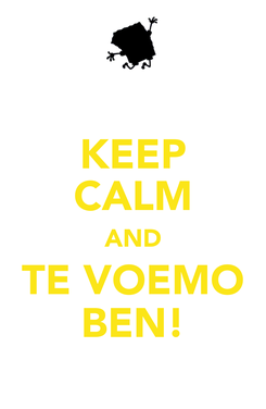 Poster: KEEP CALM AND TE VOEMO BEN!
