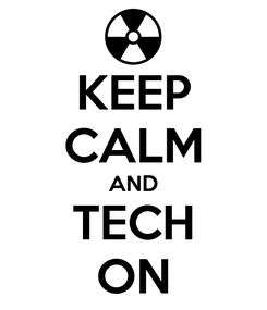 Poster: KEEP CALM AND TECH ON