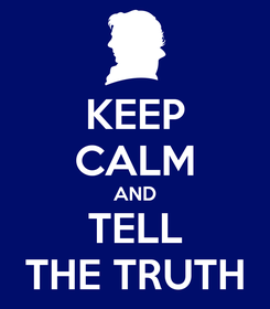 Poster: KEEP CALM AND TELL THE TRUTH