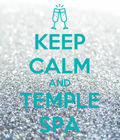 Poster: KEEP CALM AND TEMPLE SPA
