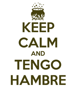 Poster: KEEP CALM AND TENGO HAMBRE