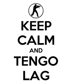 Poster: KEEP CALM AND TENGO LAG