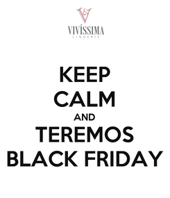 Poster: KEEP CALM AND TEREMOS BLACK FRIDAY