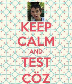 Poster: KEEP CALM AND TEST ÇÖZ