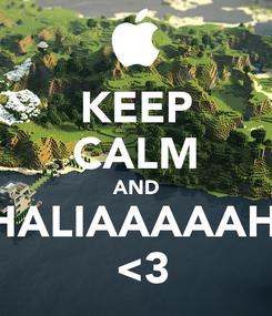 Poster: KEEP CALM AND THALIAAAAAHH  <3