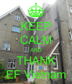 Poster: KEEP CALM AND THANK EF Vietnam