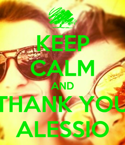 Poster: KEEP CALM AND THANK YOU ALESSIO