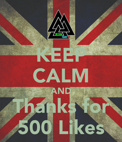 Poster: KEEP CALM AND Thanks for 500 Likes
