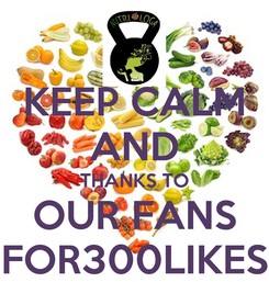 Poster: KEEP CALM AND THANKS TO OUR FANS FOR300LIKES