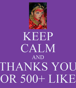 Poster: KEEP CALM AND THANKS YOU FOR 500+ LIKES