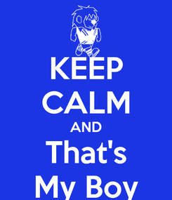 Poster: KEEP CALM AND That's My Boy